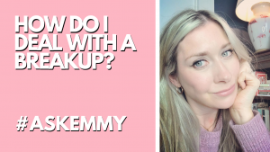 HOW DO I DEAL WITH A BREAKUP? #ASKEMMY