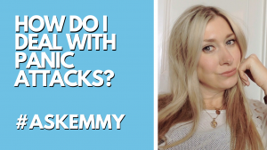 HOW DO I DEAL WITH PANIC ATTACKS? #ASKEMMY